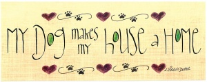 605-0410-my-dog-makes-my-house