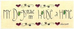 606-0410-my-dogs-make-my-house