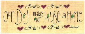 607-0410-our-dog-makes-our-house